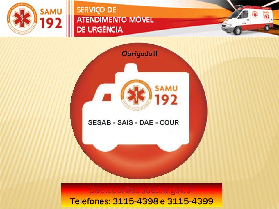 dae.cour@saude.ba.gov.br Telefones: 3115-4398 e 3115-4399 Obrigado!!!