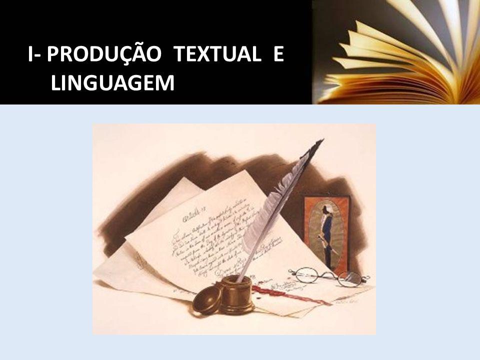 I- PRODUÇÃO TEXTUAL E LINGUAGEM