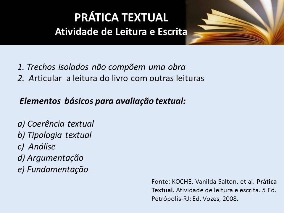 1. Trechos isolados não compõem uma obra 2. Articular a leitura do livro com outras leituras Elementos básicos para avaliação textual: a) Coerência te