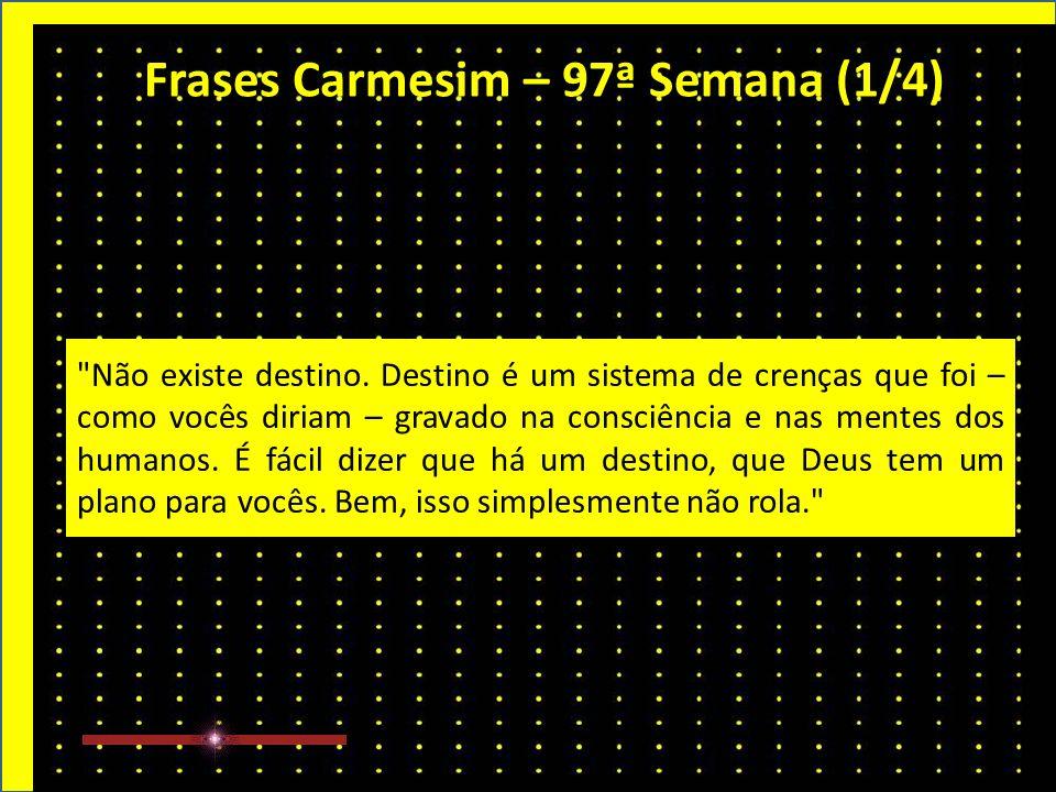 Frases Carmesim 97ª Semana Extraídas do Site: www.manuscritoshaumbra.com