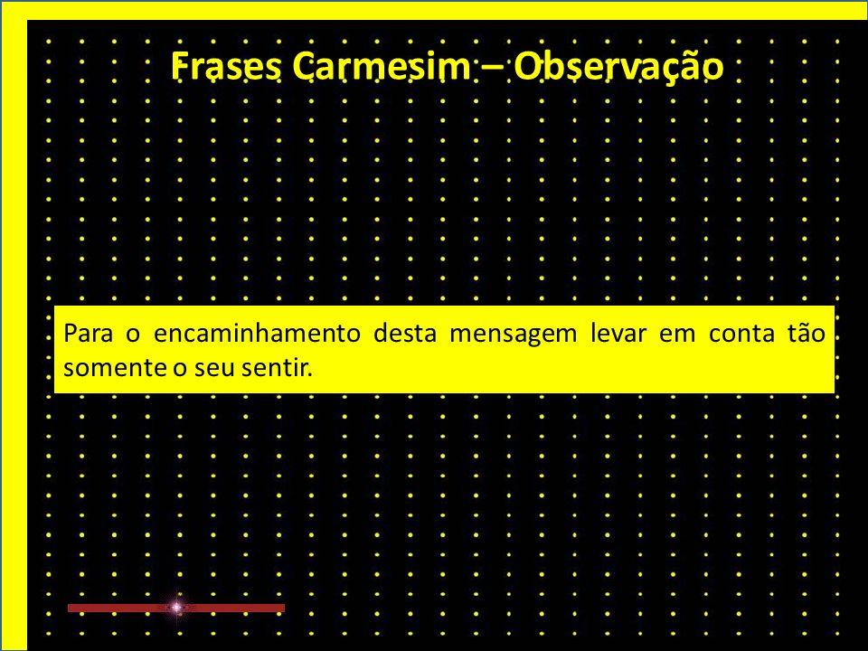 Frases Carmesim – 97ª Semana (4/4) Então, não existe destino.
