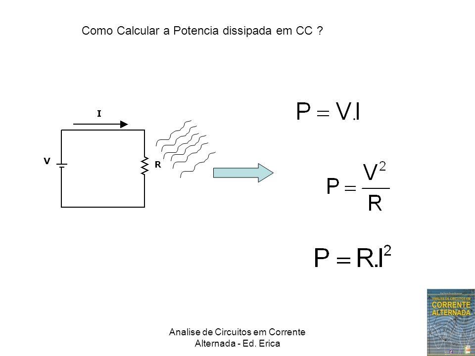 Analise de Circuitos em Corrente Alternada - Ed. Erica Como Calcular a Potencia dissipada em CC ?