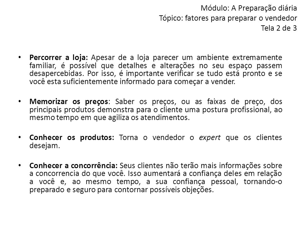 Módulo: A Preparação diária Tópico: fatores para preparar o vendedor Tela 2 de 3 Percorrer a loja: Apesar de a loja parecer um ambiente extremamente f