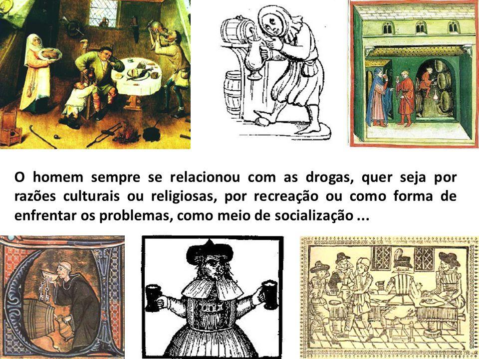 2 O homem sempre se relacionou com as drogas, quer seja por razões culturais ou religiosas, por recreação ou como forma de enfrentar os problemas, com