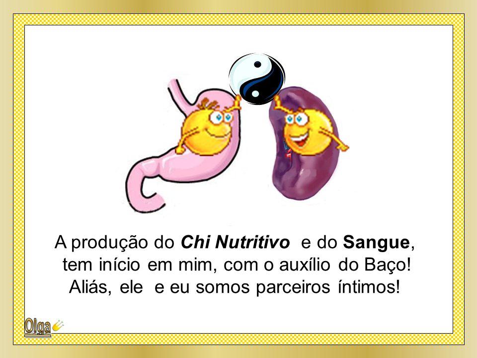 Meu trabalho está associado ao Baço e Pâncreas, órgãos Yin, dos quais sou o complemento Yang.