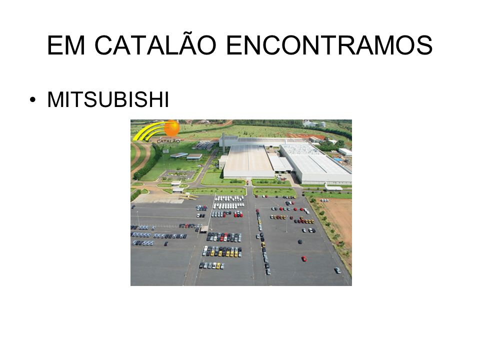 EM CATALÃO ENCONTRAMOS MITSUBISHI