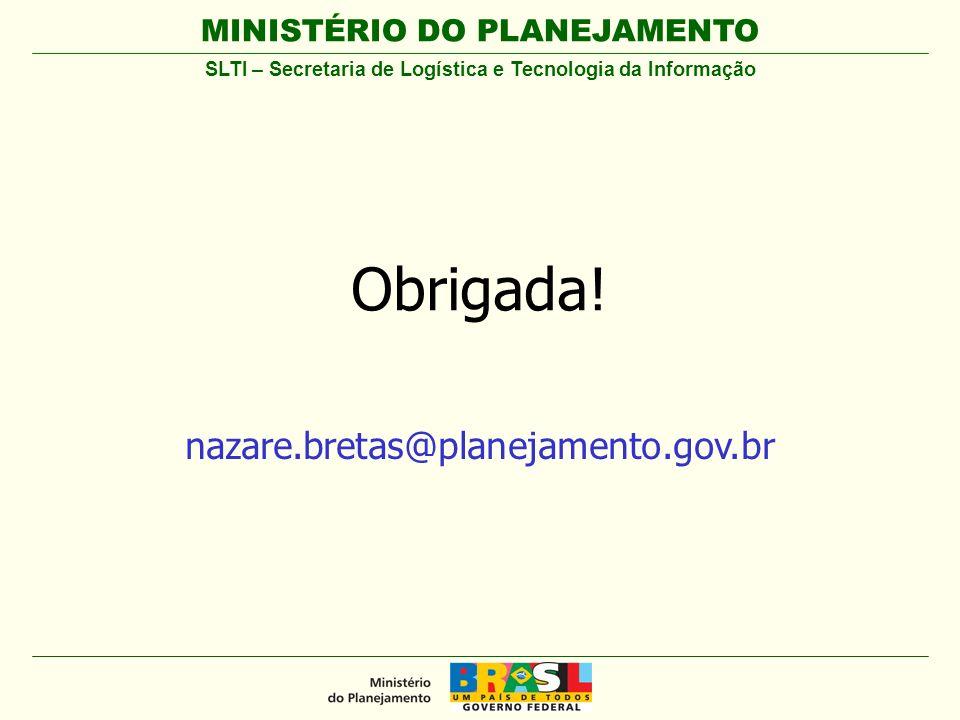 MINISTÉRIO DO PLANEJAMENTO Obrigada.