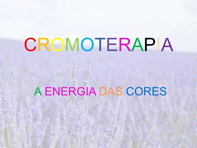 CROMOTERAPIACROMOTERAPIA A ENERGIA DAS CORES