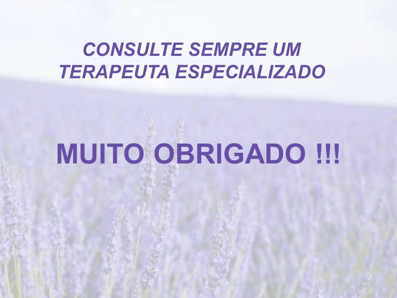 MUITO OBRIGADO !!! CONSULTE SEMPRE UM TERAPEUTA ESPECIALIZADO
