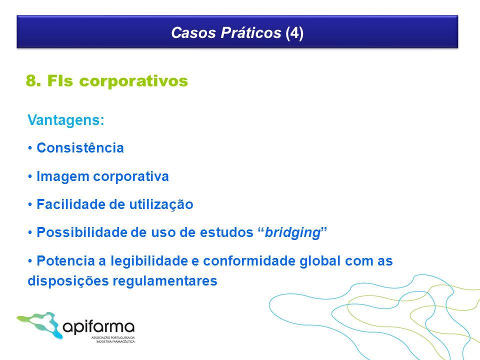 Casos Práticos (4) Vantagens: Consistência Imagem corporativa Facilidade de utilização Possibilidade de uso de estudos bridging Potencia a legibilidad