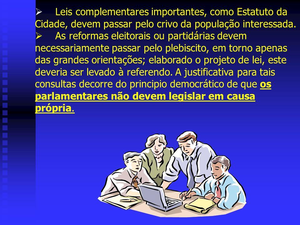 Leis complementares importantes, como Estatuto da Cidade, devem passar pelo crivo da população interessada.