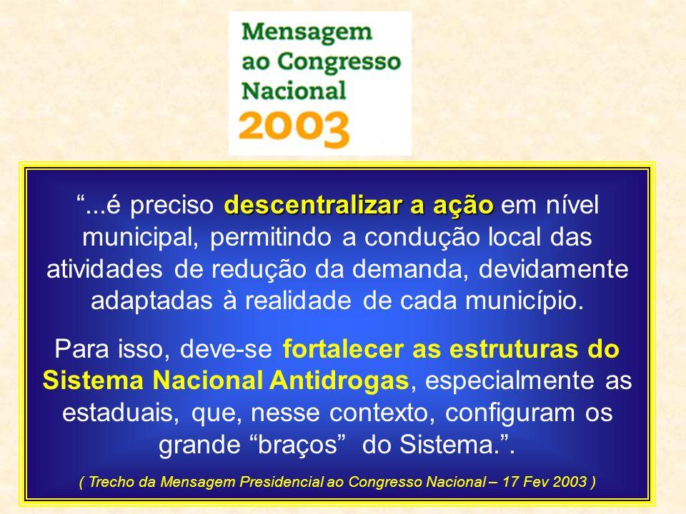 descentralizar a ação...é preciso descentralizar a ação em nível municipal, permitindo a condução local das atividades de redução da demanda, devidame
