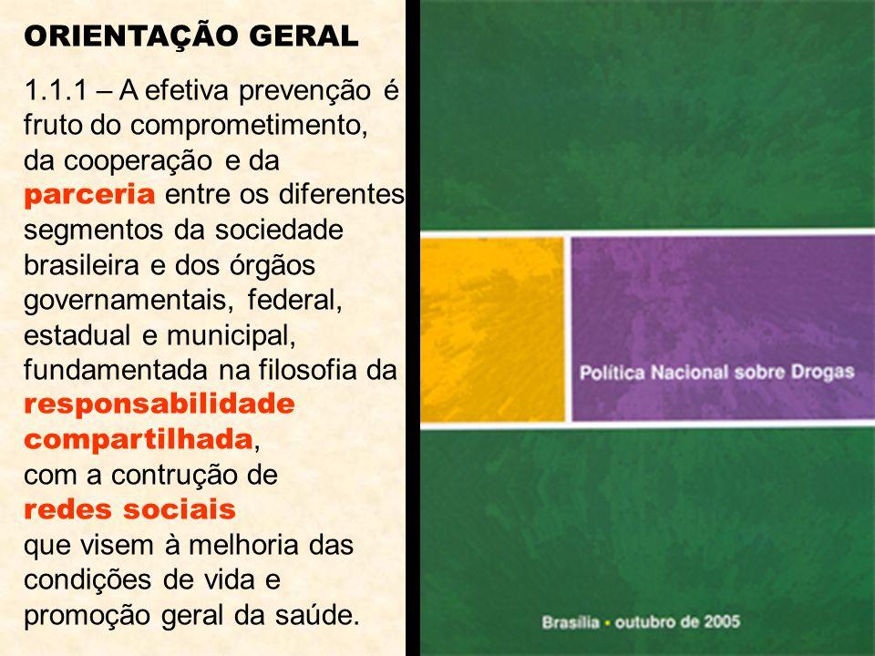 ORIENTAÇÃO GERAL 1.1.1 – A efetiva prevenção é fruto do comprometimento, da cooperação e da parceria entre os diferentes segmentos da sociedade brasil