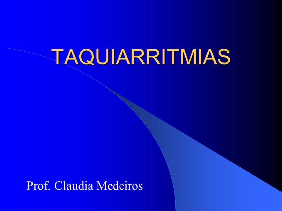 TAQUIARRITMIAS Prof. Claudia Medeiros