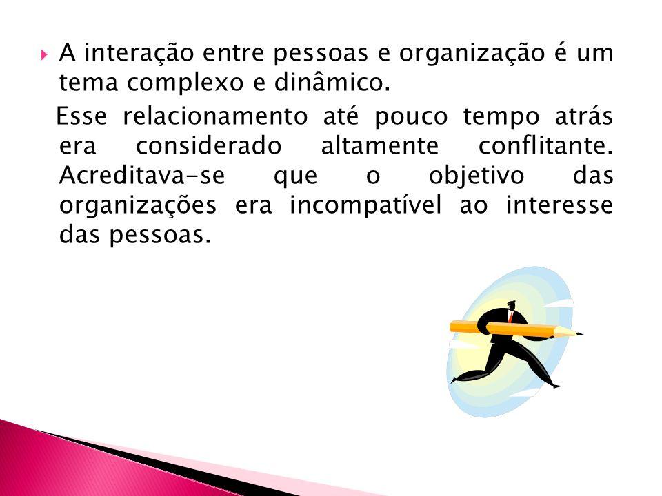 A interação entre pessoas e organização é um tema complexo e dinâmico.
