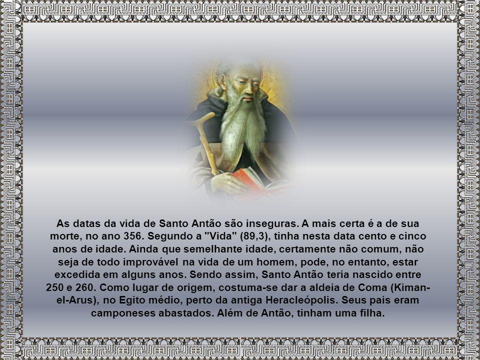 Para conhecer a vida de Santo Antão tem-se como texto fundamental a obra de Santo Atanásio.