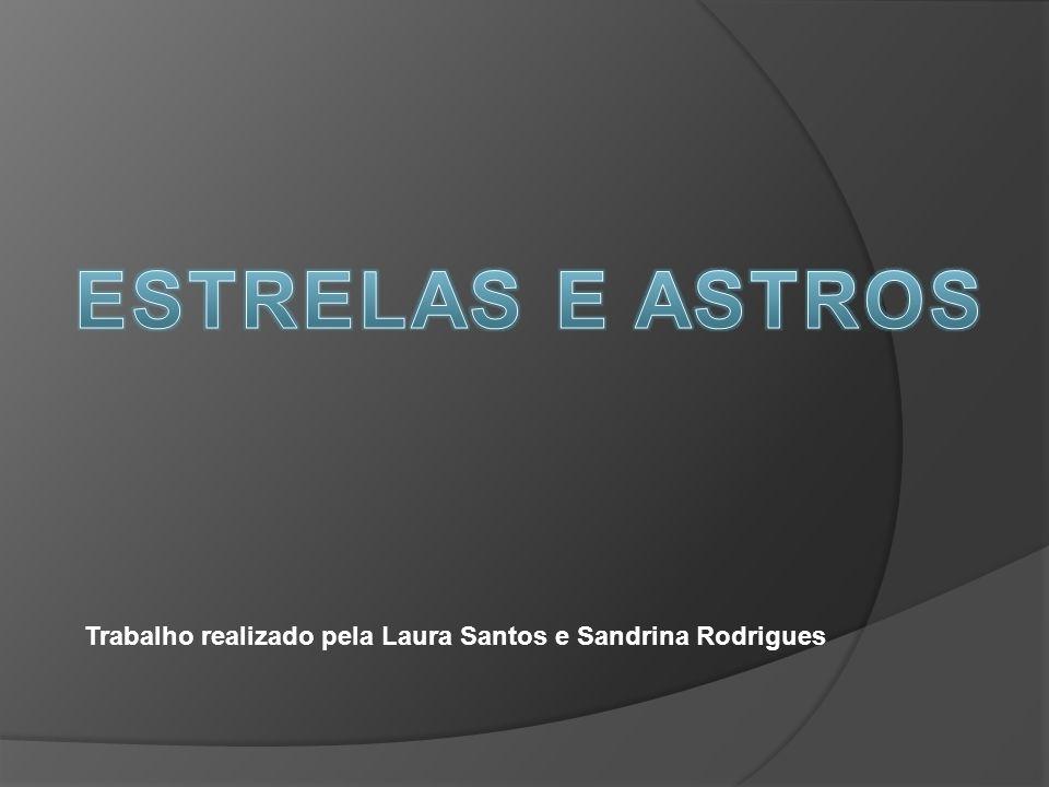 Trabalho realizado pela Laura Santos e Sandrina Rodrigues