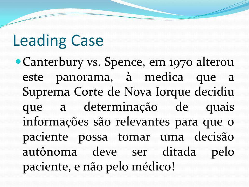 Leading Case Canterbury vs. Spence, em 1970 alterou este panorama, à medica que a Suprema Corte de Nova Iorque decidiu que a determinação de quais inf