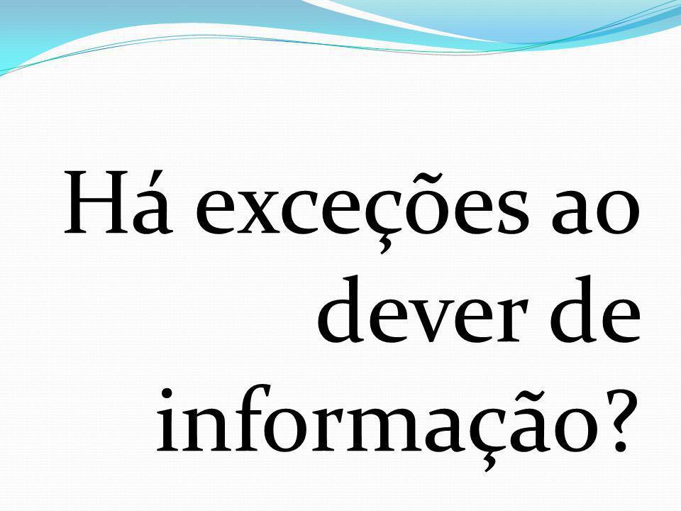 Há exceções ao dever de informação?