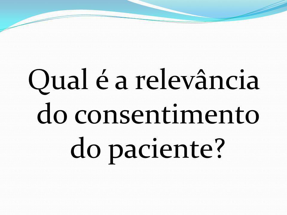 Qual é a relevância do consentimento do paciente?