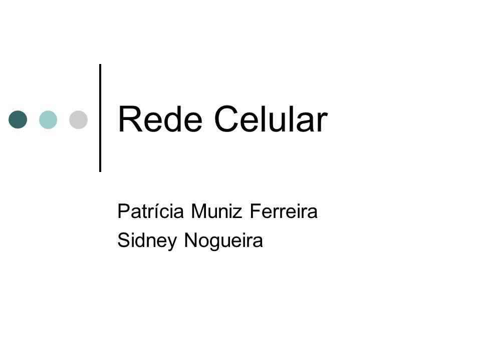 Rede Celular Patrícia Muniz Ferreira Sidney Nogueira