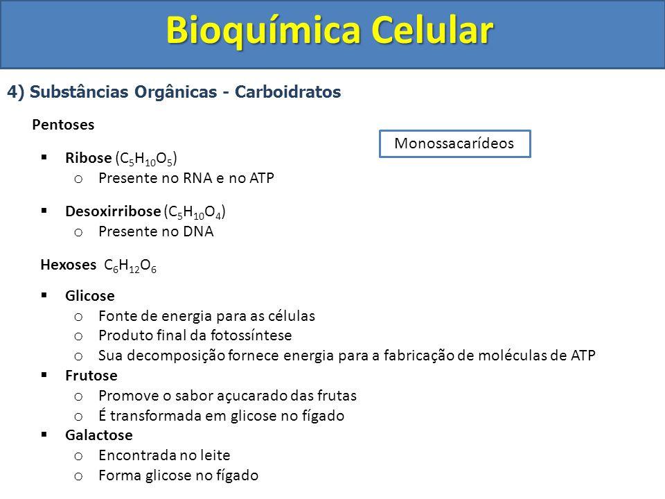 Bioquímica Celular 4) Substâncias Orgânicas - Carboidratos II.