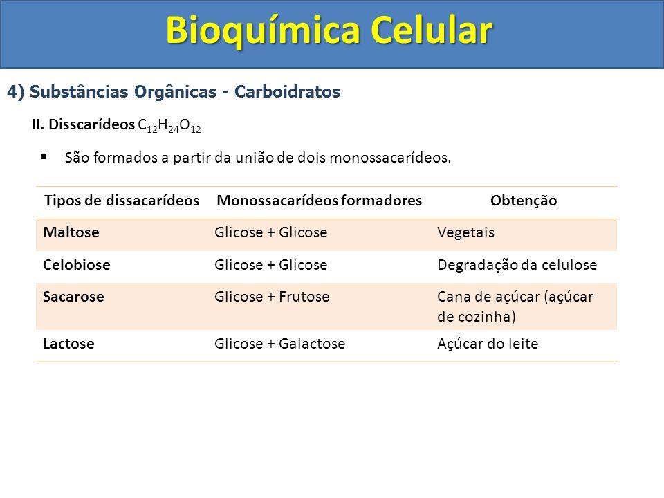 Bioquímica Celular 4) Substâncias Orgânicas - Carboidratos III.