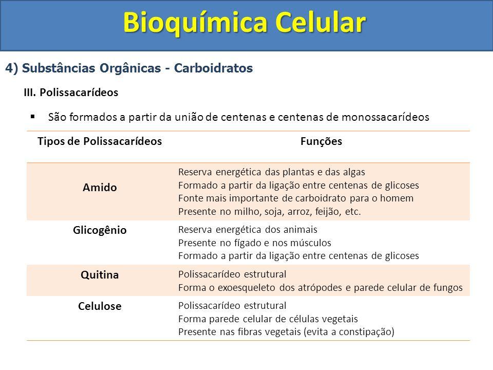 Bioquímica Celular 4) Substâncias Orgânicas b) Lipídeos Substância orgânica insolúvel em água e solúvel em solventes orgânicos apolares.
