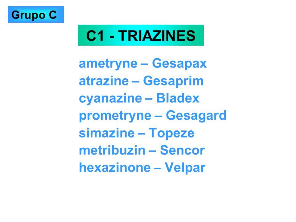 ametryne – Gesapax atrazine – Gesaprim cyanazine – Bladex prometryne – Gesagard simazine – Topeze metribuzin – Sencor hexazinone – Velpar C1 - TRIAZIN