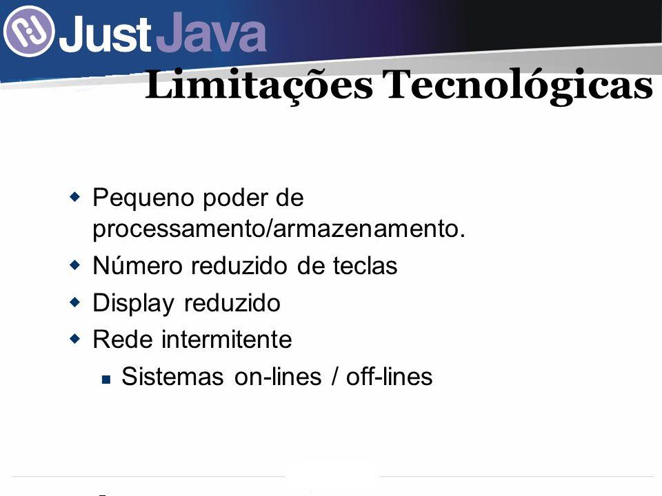 19 Limitações Tecnológicas Pequeno poder de processamento/armazenamento.