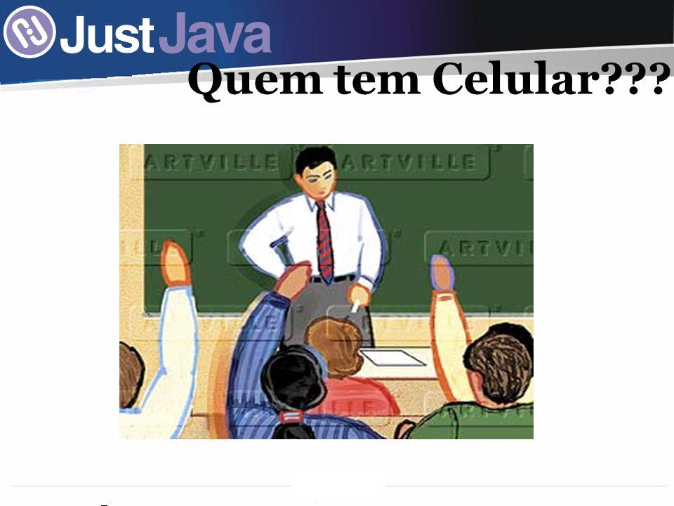 4 3.5 bilhões de dispositivos com suporte a Java 1.2 bilhões de telefones com suporte a Java De cada 100 brasiliense, 91 tem celular.