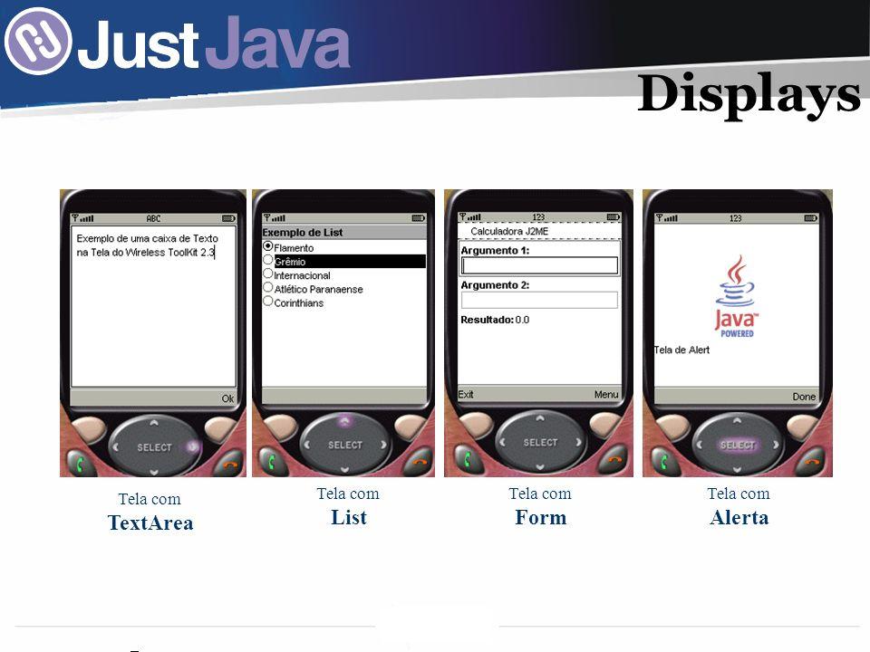 36 Tela com TextArea Tela com List Tela com Form Tela com Alerta Displays