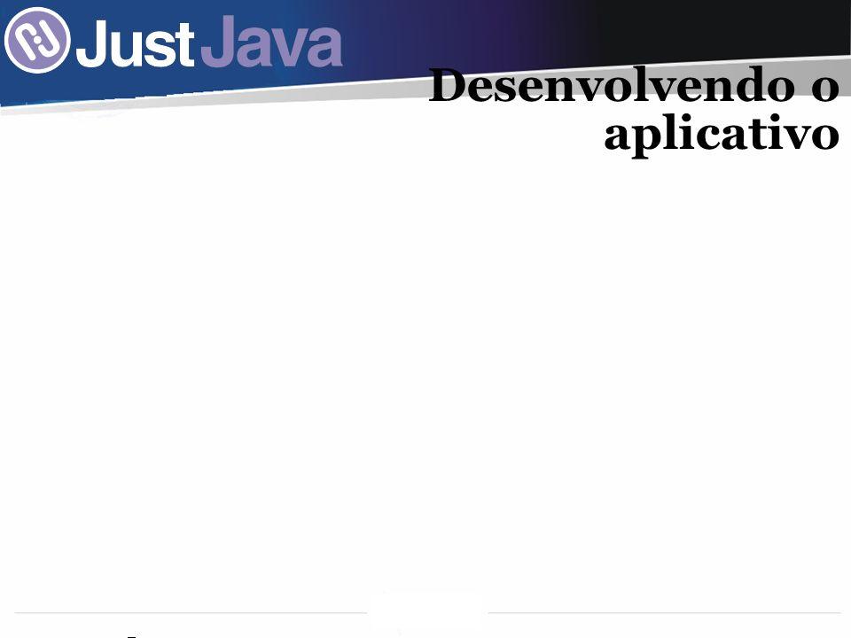 46 Desenvolvendo o aplicativo