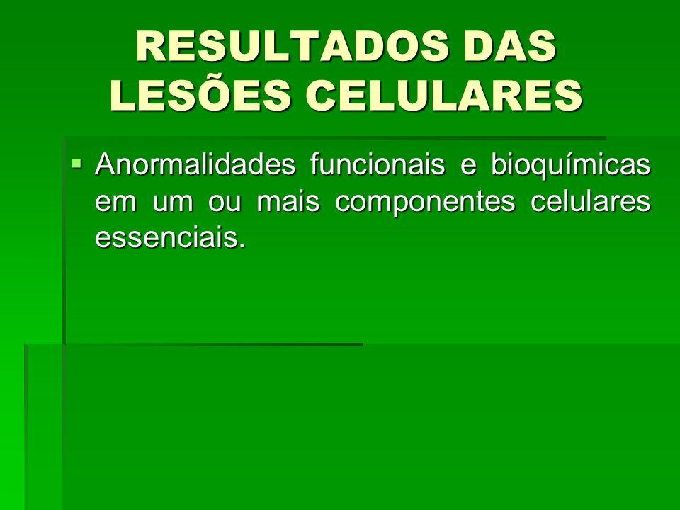 Anormalidades funcionais e bioquímicas em um ou mais componentes celulares essenciais.