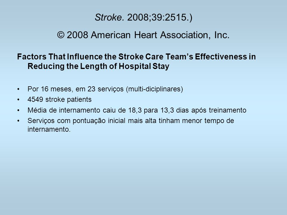 Stroke. 2008;39:2515.) © 2008 American Heart Association, Inc. Factors That Influence the Stroke Care Teams Effectiveness in Reducing the Length of Ho