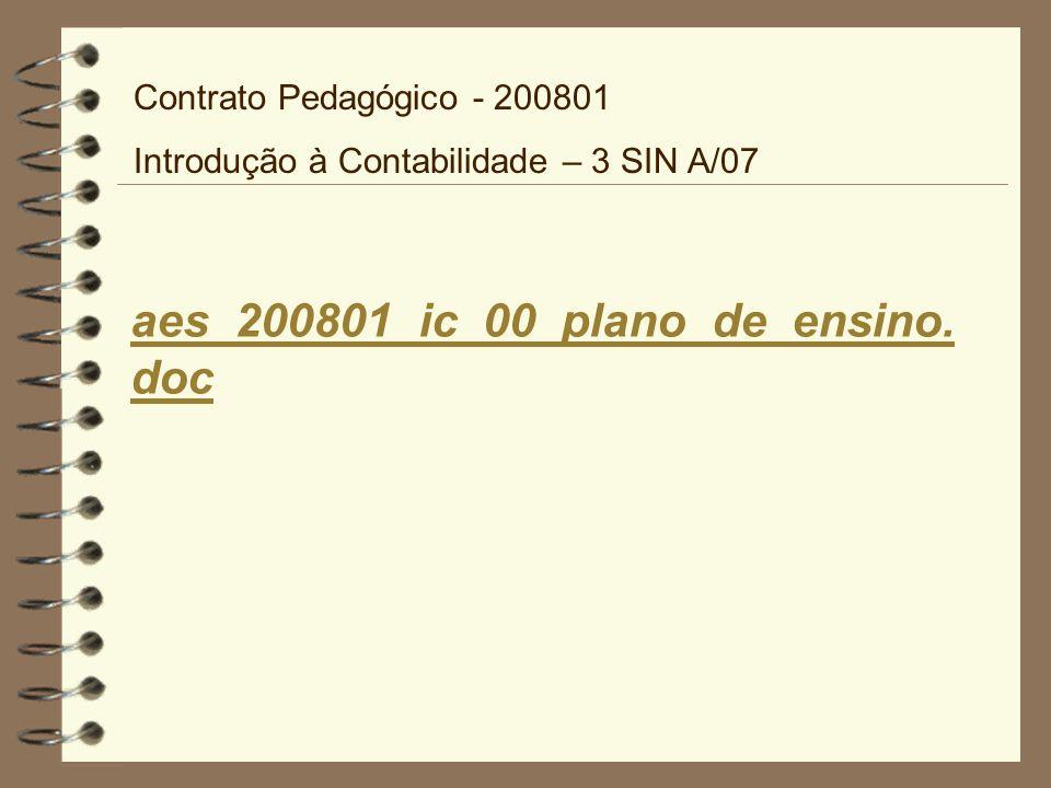 Contrato Pedagógico - 200801 Introdução à Contabilidade – 3 SIN A/07 aes_200801_ic_00_calendario_3sina07.