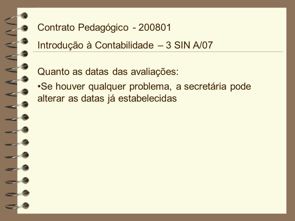 Contrato Pedagógico - 200801 Introdução à Contabilidade – 3 SIN A/07 Bibliografia Básica: MARION.