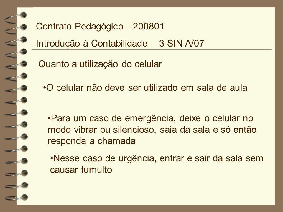 Quanto a envio de e-mail Meu e-mail é: carla.giuliani@aes.edu.br Contrato Pedagógico - 200801 Introdução à Contabilidade – 3 SIN A/07