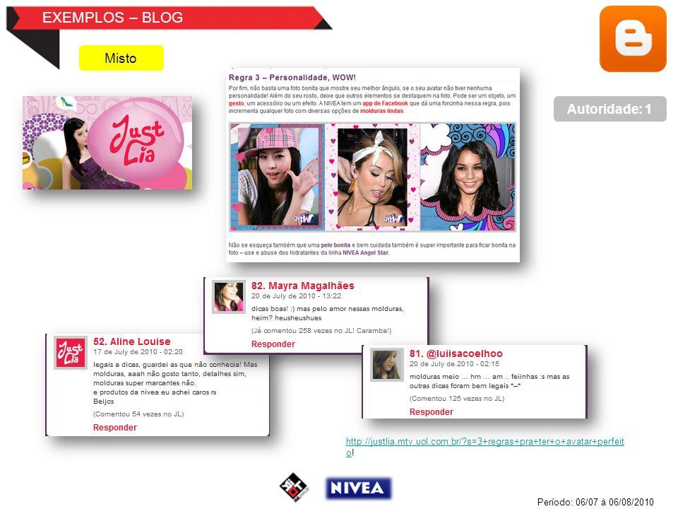 EXEMPLOS – BLOG Misto http://justlia.mtv.uol.com.br/ s=3+regras+pra+ter+o+avatar+perfeit ohttp://justlia.mtv.uol.com.br/ s=3+regras+pra+ter+o+avatar+perfeit o.