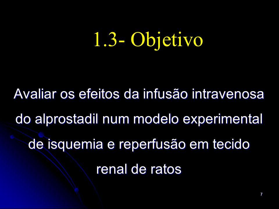 18 2.5.1- Variáveis primárias Tecido renal sem isquemiaTecido renal com isquemia e reperfusão