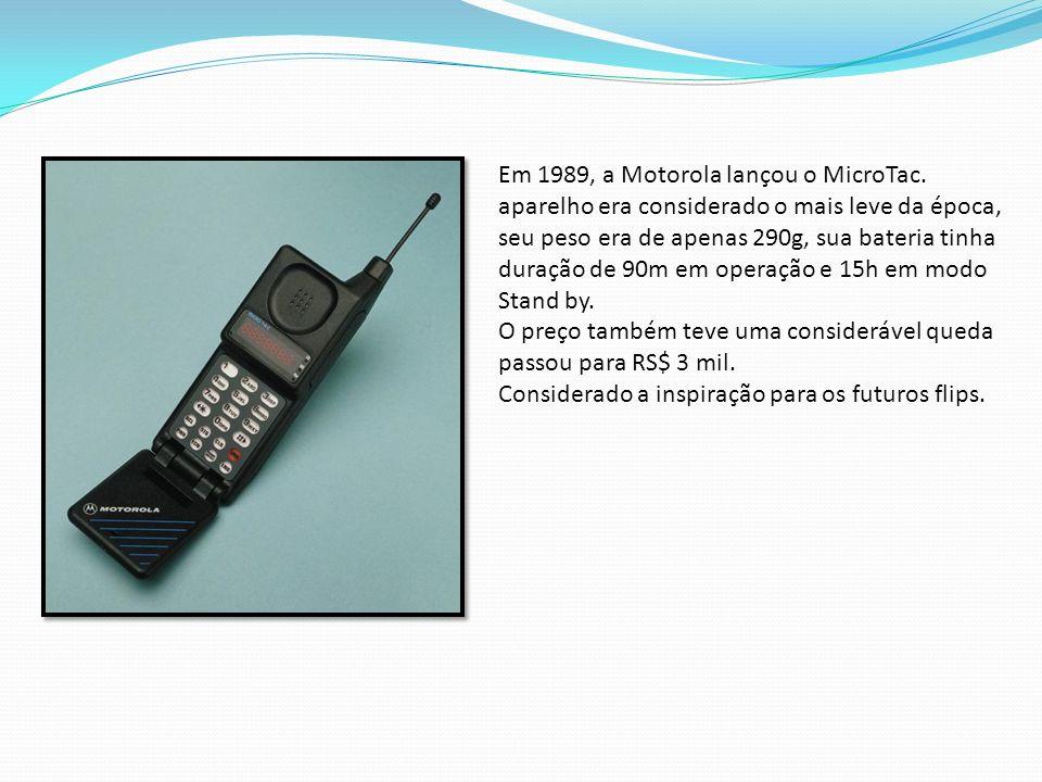 Em 1989, a Motorola lançou o MicroTac. aparelho era considerado o mais leve da época, seu peso era de apenas 290g, sua bateria tinha duração de 90m em