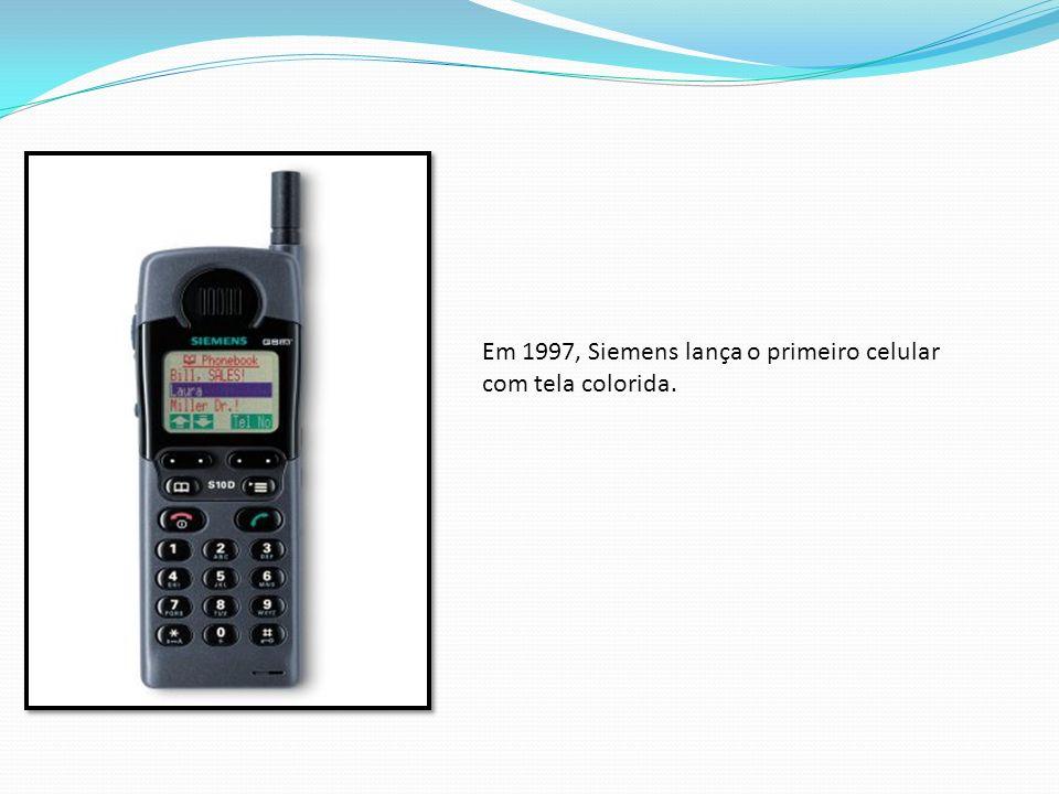 Em 1997, Siemens lança o primeiro celular com tela colorida.