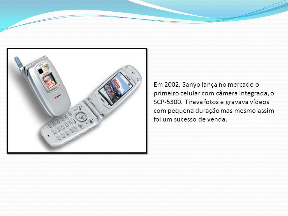 Em 2002, Sanyo lança no mercado o primeiro celular com câmera integrada, o SCP-5300. Tirava fotos e gravava vídeos com pequena duração mas mesmo assim
