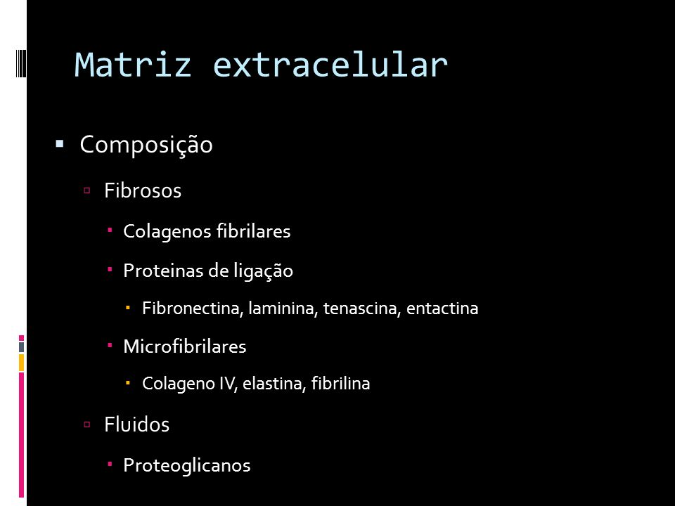 Composição estrutural da ECM Colageno São conhecidos +24 tipos de colageno Tipos de colágenos no tecido conectivo: I (pele e osso), II (cartilagem), III (Aorta), V, XI, IX; Formação de redes: IV (memb.basal testicular) e VII;