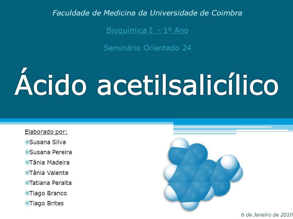 Faculdade de Medicina da Universidade de Coimbra Bioquímica I - 1º Ano Seminário Orientado 24 Elaborado por: Susana Silva Susana Pereira Tânia Madeira