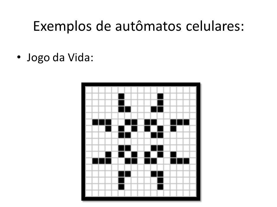 Jogo da Vida: Exemplos de autômatos celulares: