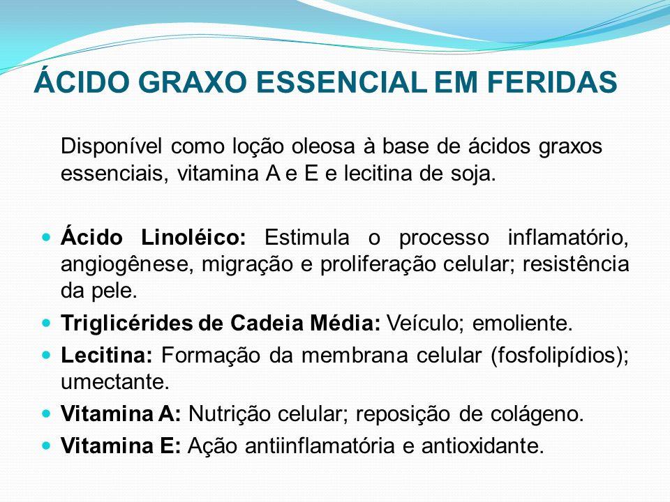 ÁCIDO GRAXO ESSENCIAL EM FERIDAS Disponível como loção oleosa à base de ácidos graxos essenciais, vitamina A e E e lecitina de soja. Ácido Linoléico: