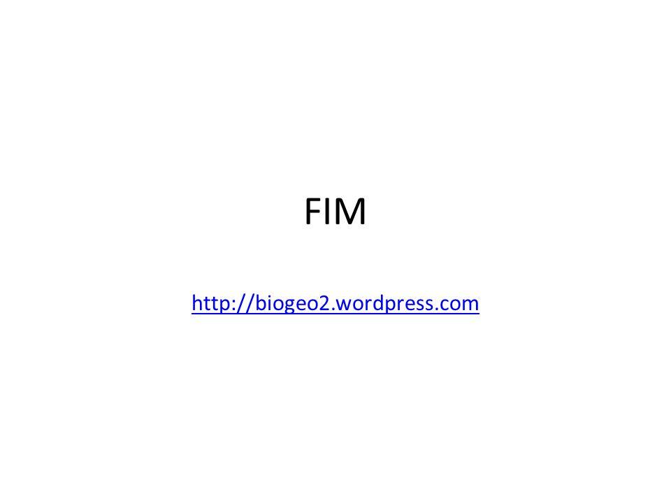 FIM http://biogeo2.wordpress.com