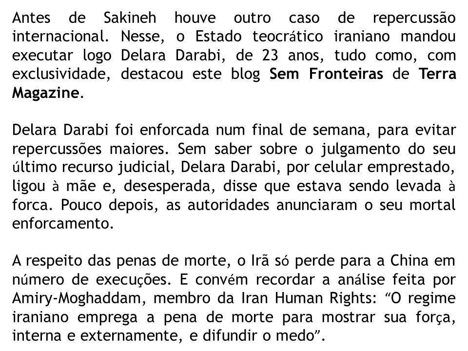 Antes de Sakineh houve outro caso de repercussão internacional.