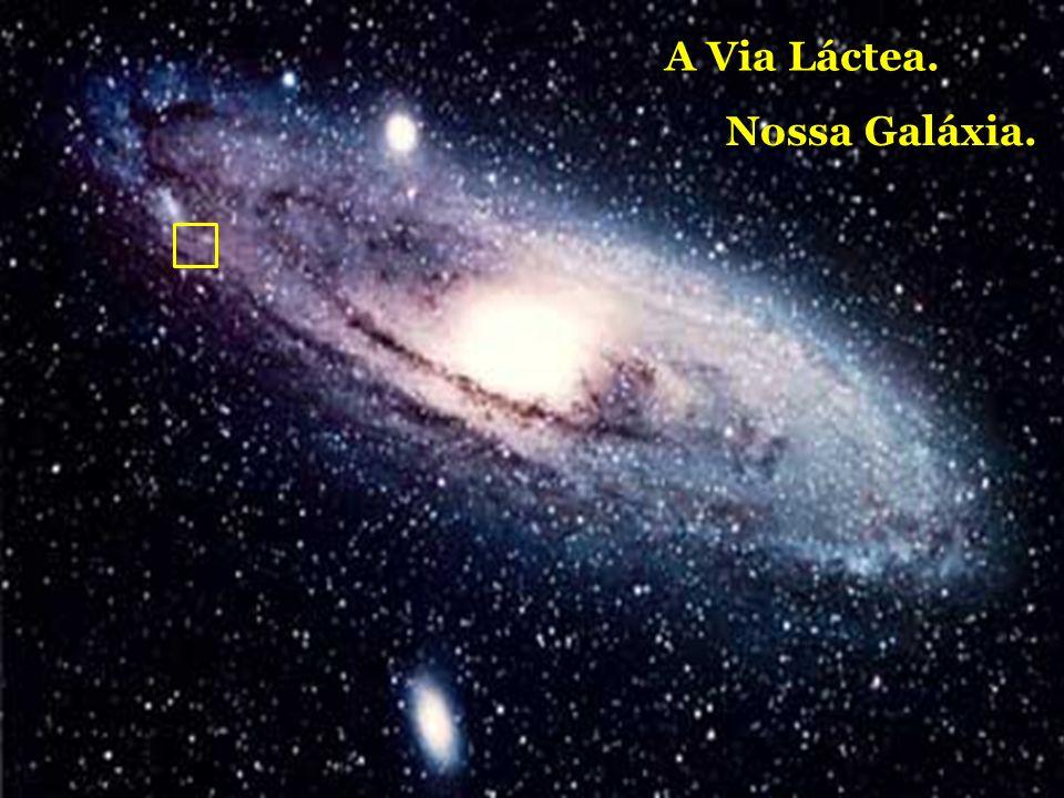 A Via Láctea. Nossa Galáxia.